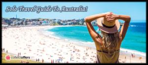 Comprehensive Solo Travel Guide To Australia!