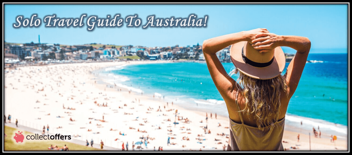 Comprehensive Solo Travel Guide To Australia!