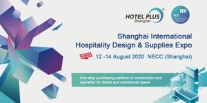 Hotel Plus – HDE 2020 Postponed to 12 – 14 August in Shanghai
